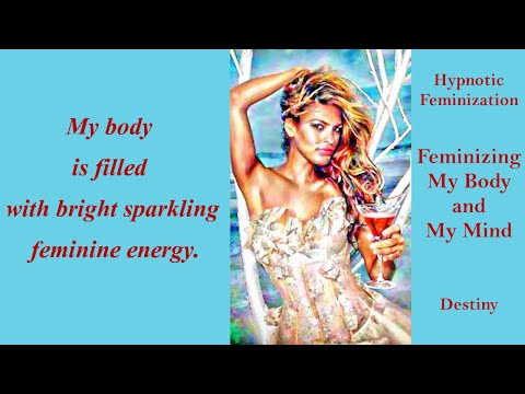 Hypnotic Feminization: Feminizing My Body and My Mind