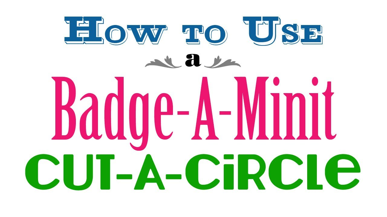 How to Use a Badge-A-Minit Cut-A-Circle