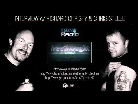 Richard Christy / Chris Steele Interview ◄ Part 1 of 2 ► (Sourced from KSUN's Freethought Radio)