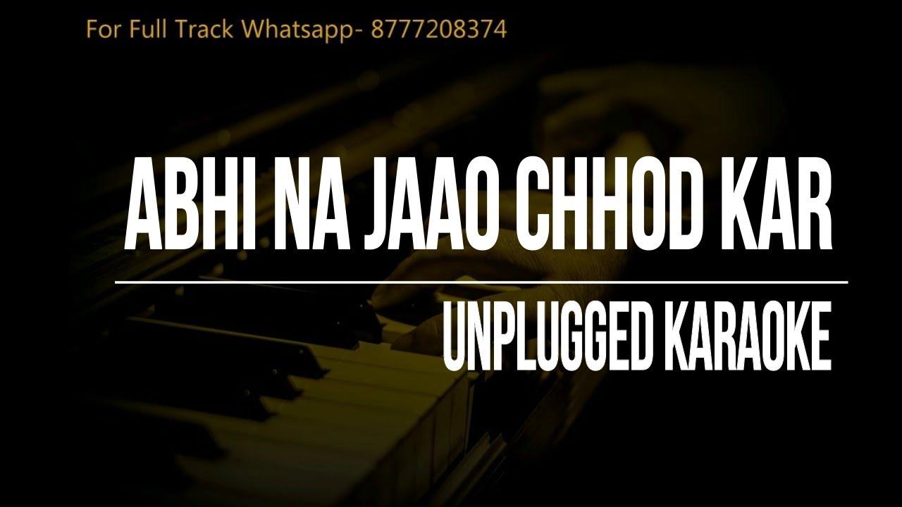 abhi na jao chhod kar karaoke download free