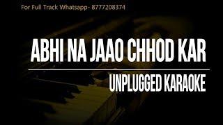 Abhi Na Jaao Chhod Kar || Unplugged Karaoke || MD Rafi - Asha Bhosle