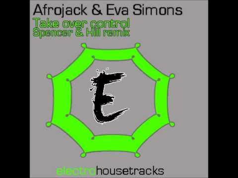 Afrojack & Eva Simons - Take Over Control (Spencer & Hill Remix)