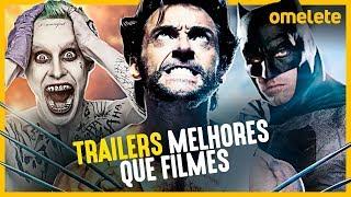 10 TRAILERS MELHORES QUE OS FILMES