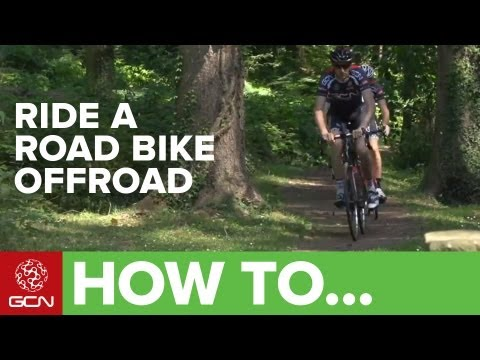 How To Ride A Road Bike Off Road Like A Pro