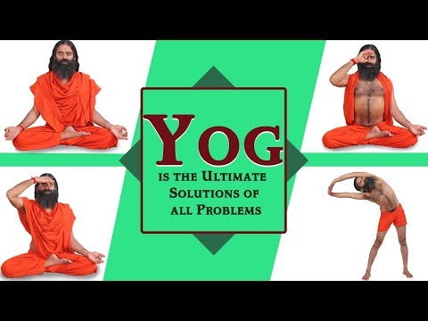 Yog is the Ultimate Solutions of All Problems | Swami Ramdev