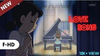 LOVE SONG   FT. NOBITA AND SHIZUKA   F-HD