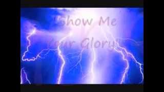 """Show Me Your Glory"" JESUS CULTURE LYRICS"