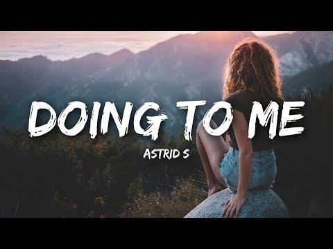 Astrid S - Doing To Me (Lyrics)