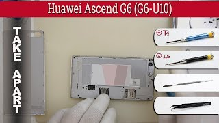 How to disassemble 📱 Huawei Ascend G6 (G6-U10) Take apart Tutorial