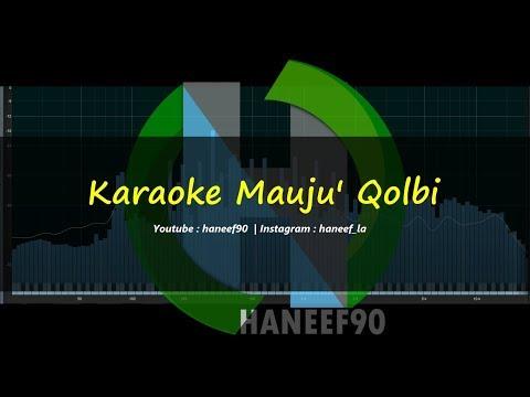 Karaoke Mauju' Qolbi   HaneefLa