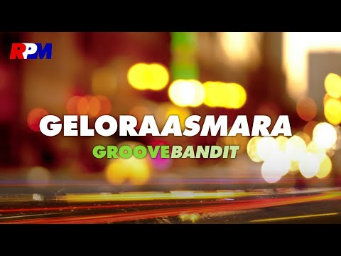 Gelora Asmara - Groove Bandit (Official Video)