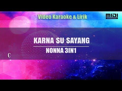 Karaoke Karna Su Sayang - Nonna 3in1 Tanpa Vokal