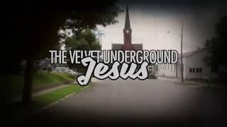 The Velvet Underground - Jesus (Music Video)