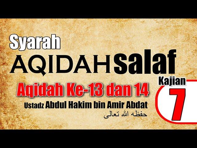 SYARAH AQIDAH SALAF 7 | UST. ABDUL HAKIM BIN AMIR ABDAT حفظه الله تعالى