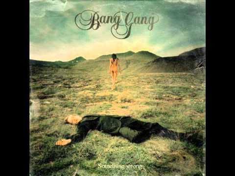 Bang Gang - Follow