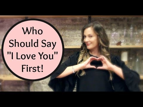 "when dating who should say i love you first How to get a guy to say ""i love you"" first wendy atterberry there are plenty of ways to encourage a man to say ""i love you i'd been dating."