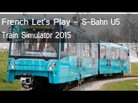 [Fr] Let's Play Train Simulator 2015 - U-Bahn U5