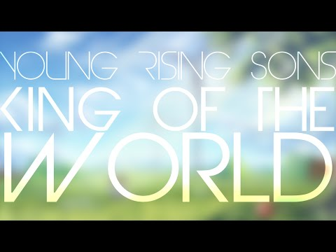 Young Rising Sons - King Of The World