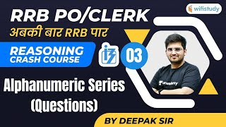 2:00 PM- RRB PO/Clerk | Reasoning By Deepak Tirthyani | Alphanumeric Series (Questions)