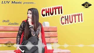 Haryanvi Dj Song | Chutti Chutti | Full Audio | New Haryanvi Dj Songs 2019