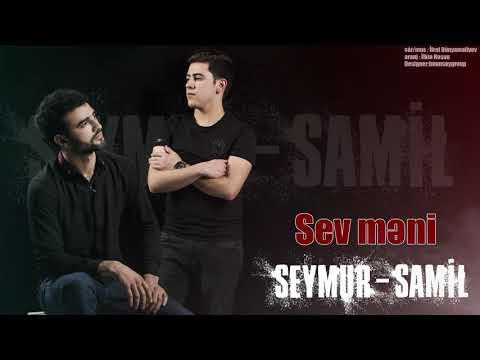 """Seymur Samil """" Sev Məni"""""""