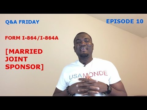 Qa Friday Ep 10 Form I 864a I 864 Married Joint Sponsor Youtube