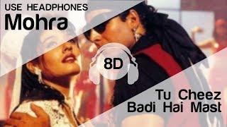 Tu Cheez Badi Hai Mast Mast 8D Audio Song - Mohra (HIGH QUALITY)🎧