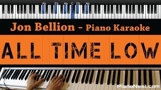 Jon Bellion - All Time Low - Piano Karaoke / Sing Along / Cover with Lyrics