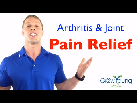 Arthritis Pain Relief - Arthritis Exercises - Joint Pain Relief