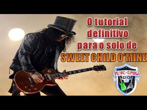 Sweet Child O'mine – Como tocar o solo – O tutorial definitivo! – Marc Snow