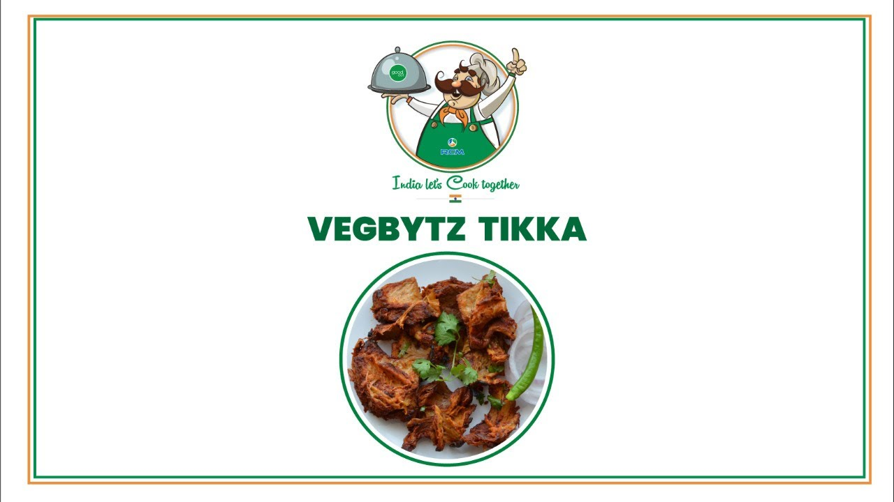 India let's Cook together - VegBytz Tikka