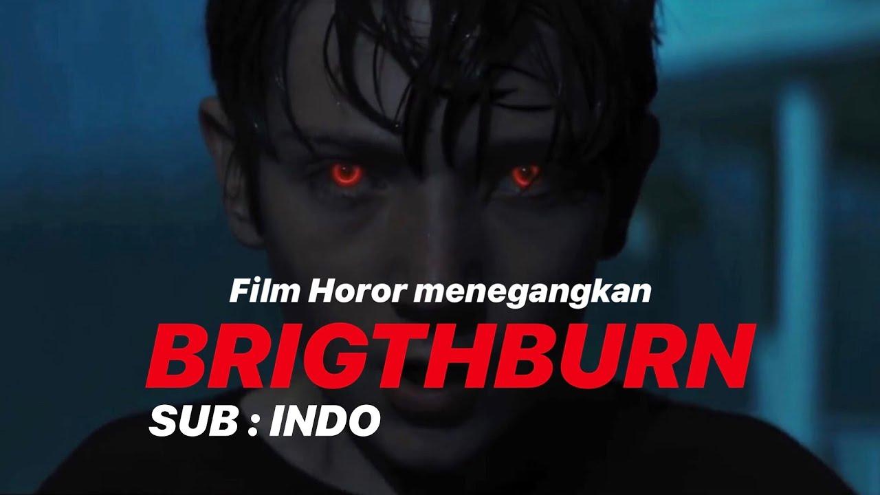 Download BRIGTHBURN . Film HOROR MENEGANGKAN . SUB : INDO