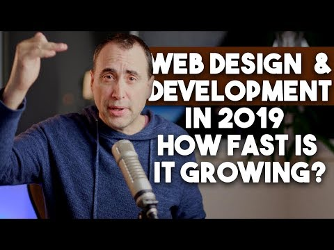 Web Design and Development in 2019 ... How Fast Is It Growing?