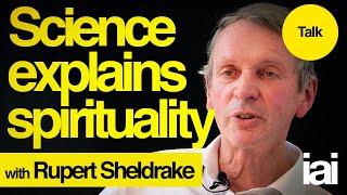 How Science Explains Spirituality | Rupert Sheldrake