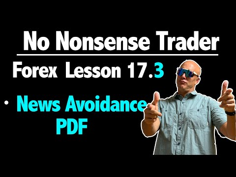 lesson-17.3---news-avoidance-pdf-&-the-secrets-to-improving-your-no-nonsense-forex-algorithm.