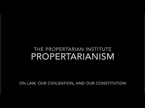Propertarianism Podcast -  Our Law, Our Civilization, Our Constitution
