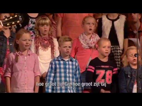 Nederland Zingt: Hoe groot zijt Gij