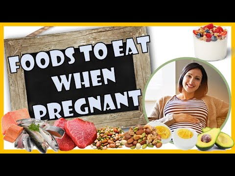 Foods to eat during Pregnancy – What Should I Eat During Pregnancy [Patient Education]
