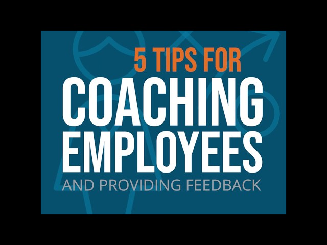 5 Tips for Coaching Employees and Providing Feedback