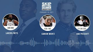 Lakers/Nets, Carson Wentz, Dak Prescott (2.19.21) | UNDISPUTED Audio Podcast