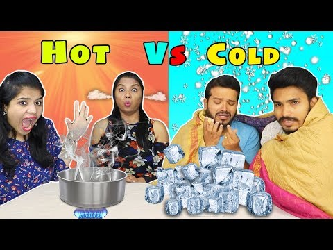 Extreme Hot Vs Cold Challenge   Hot Vs Cold Competition