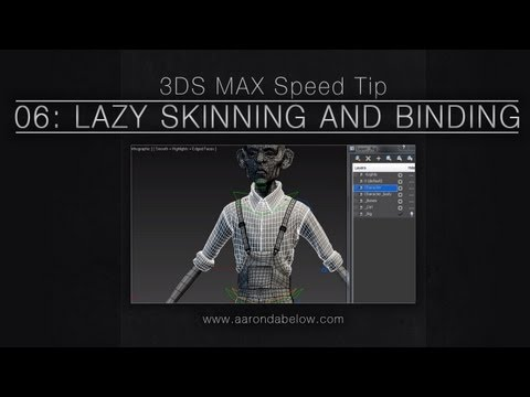 3ds Max Speed Tips - 06: Lazy Skinning and Binding