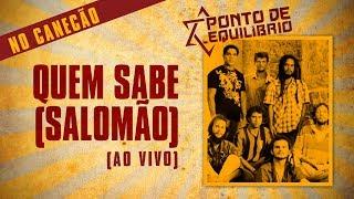 Ponto De Equilshybrio  Quem Sabe Salomao... @ www.OfficialVideos.Net