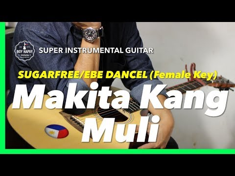 makita-kang-muli-sugarfree-ebe-dancel-female-key-instrumental-guitar-karaoke-version-with-lyrics