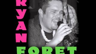 Ryan Foret & Foret Tradition - Take Me in Your Loving Arms