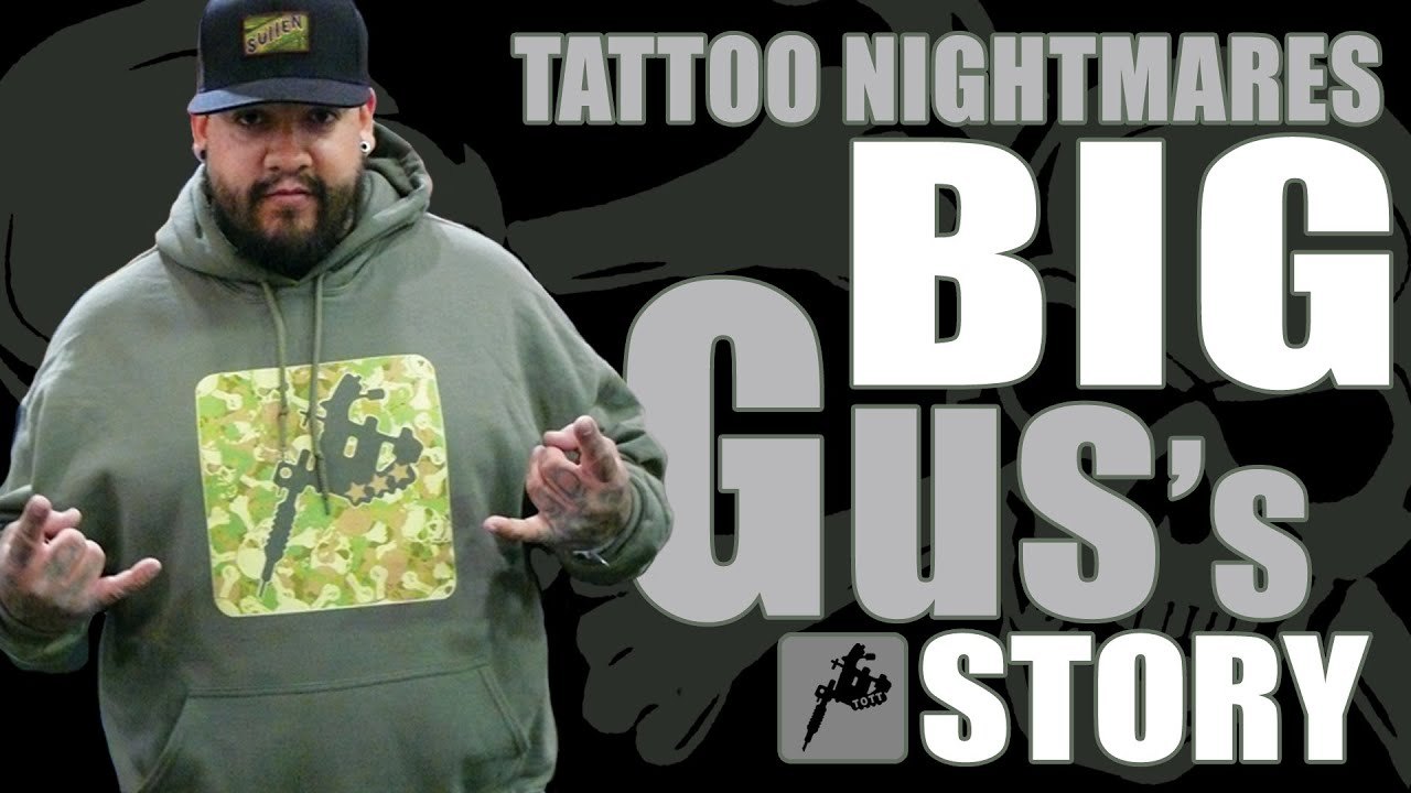 Tattoo nightmares big gus on youtube for Is tattoo nightmares still on