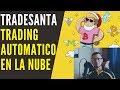 Trading de criptomonedas AUTOMATICO con Tradesanta