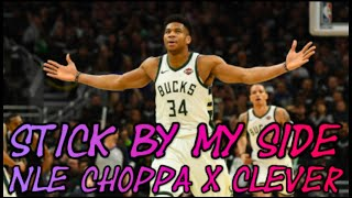 "Giannis Antetokounmpo Mix- ""Stick By My Side"" (NLE Choppa x Clever)"