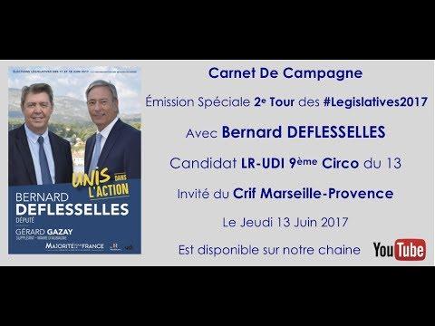 Legislatives2017 2ndTour :Interview de Bernard DEFLESSELLES,candidat LR-UDI 9e circo BDR 15Juin2017