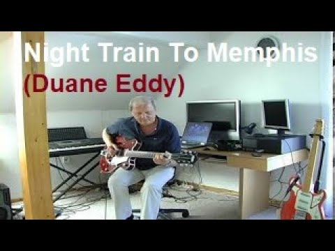 Night Train To Memphis (Duane Eddy)